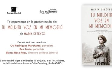 Madrid hoy Presentación del libro de María Estévez Tu maldita voz en mi memoria