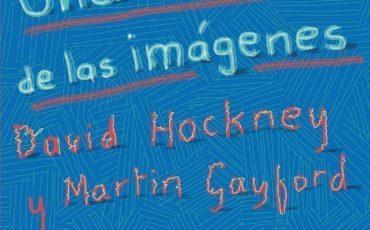 David Hockney y Matin Gayford: Una historia de las imágenes