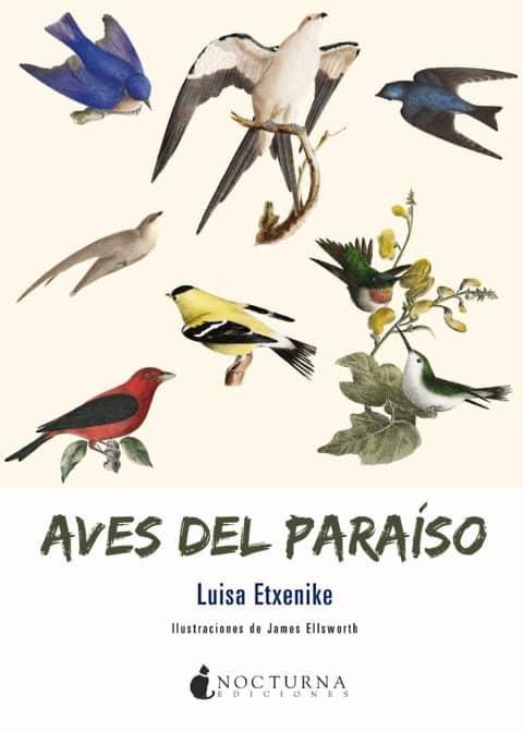 Aves del paraíso: Una hermosa y redonda novela  sobre el peso de la vergüenza y el amor filial