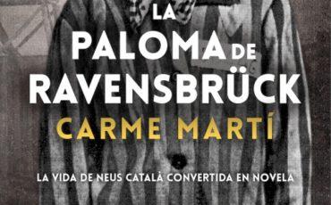 La paloma de Ravensbrück, la novela de Carme Martí sobre Neus Catalá, será adaptada al cine