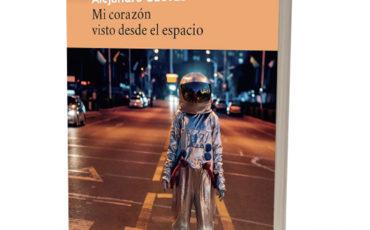 Nueva novela de Alejandro Cuevas: Mi corazón visto desde el espacio
