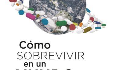 Cómo sobrevivir en un mundo sobremedicado de Peter C. Gøtzsche