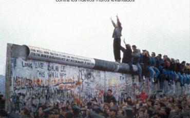 Derribar los muros… 30 años después del 9 de noviembre de 1989