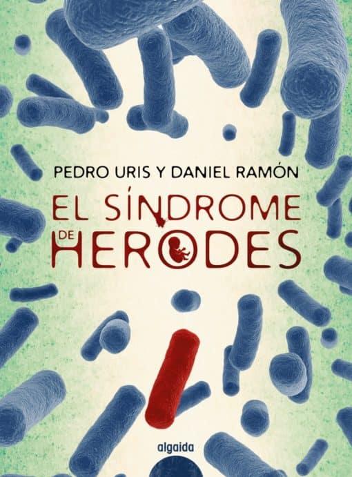 """Algaida Editores publica el II Premio de Novela Policía Nacional - """"El Síndrome de Herodes"""""""