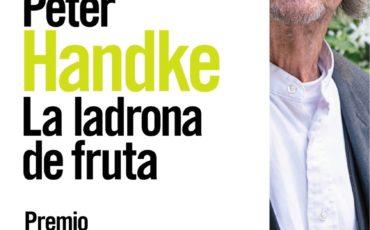 Alianza Editorial publicará la novela de Peter Handke La ladrona de fruta coincidiendo con la entrega del Nobel el próximo 10 de diciembre