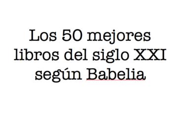 Los 50 mejores libros del siglo XXI según Babelia