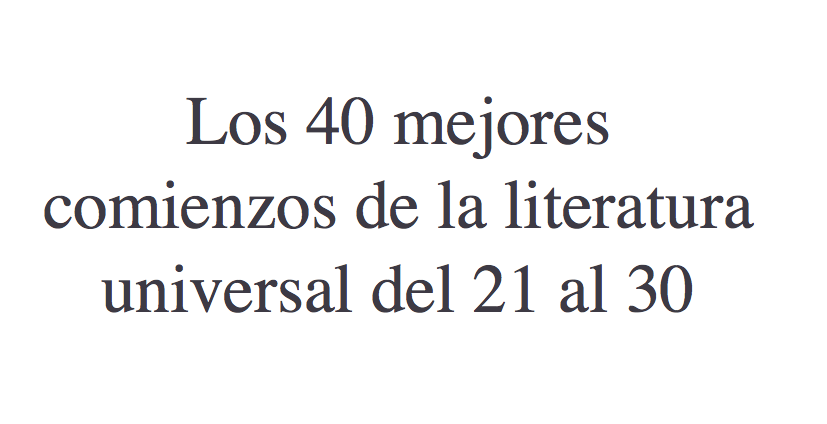 Los mejores comienzos de la literatura universal del 21 al 30