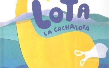 Lota la cachalota, del Colectivo Rosa Sardina y Roser Rimbau
