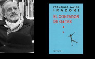 Francisco Javier Irazoki, El contador de gotas
