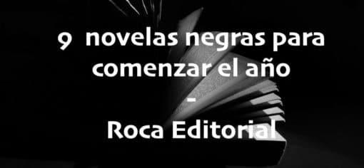 9  novelas negras para comenzar el año - Roca Editorial