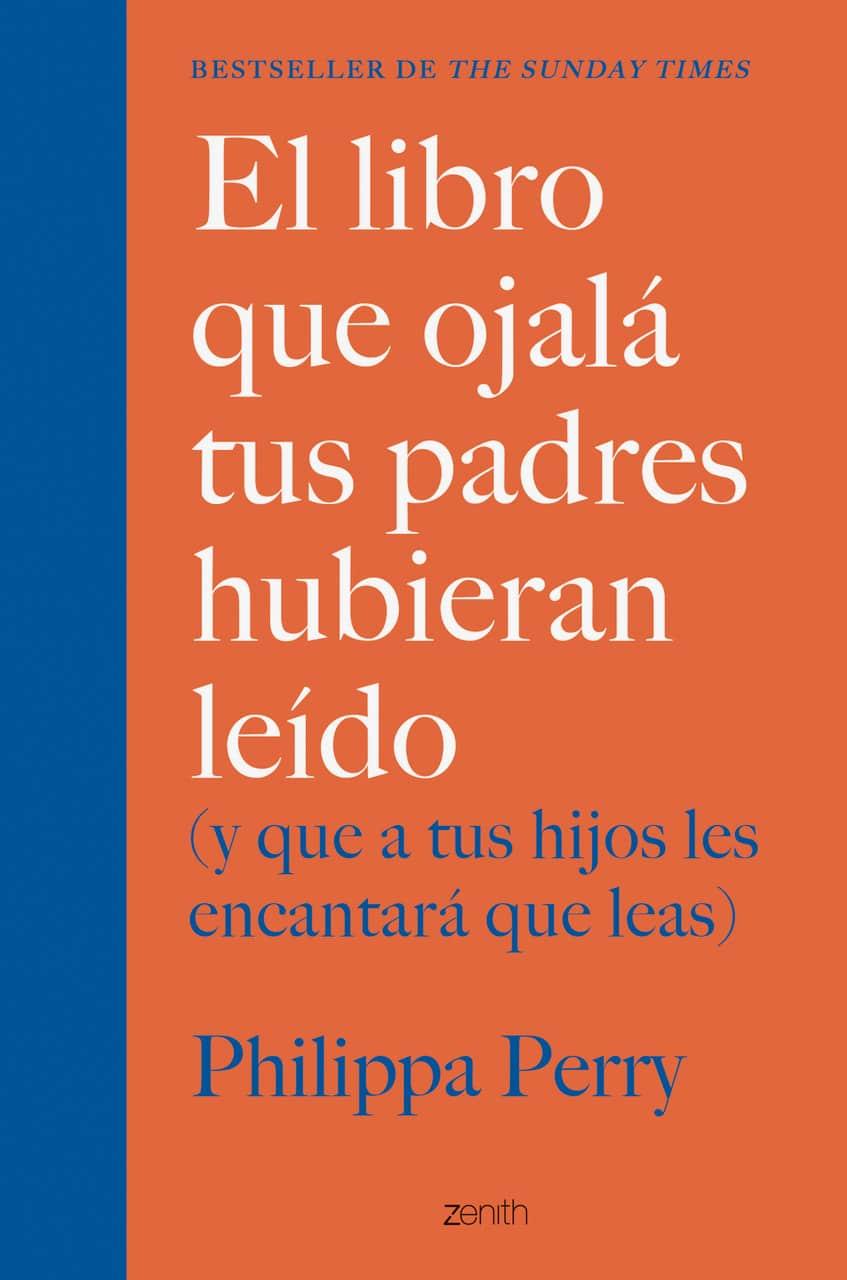 El libro que ojalá tus padres hubieran leído, de Philippa Perry