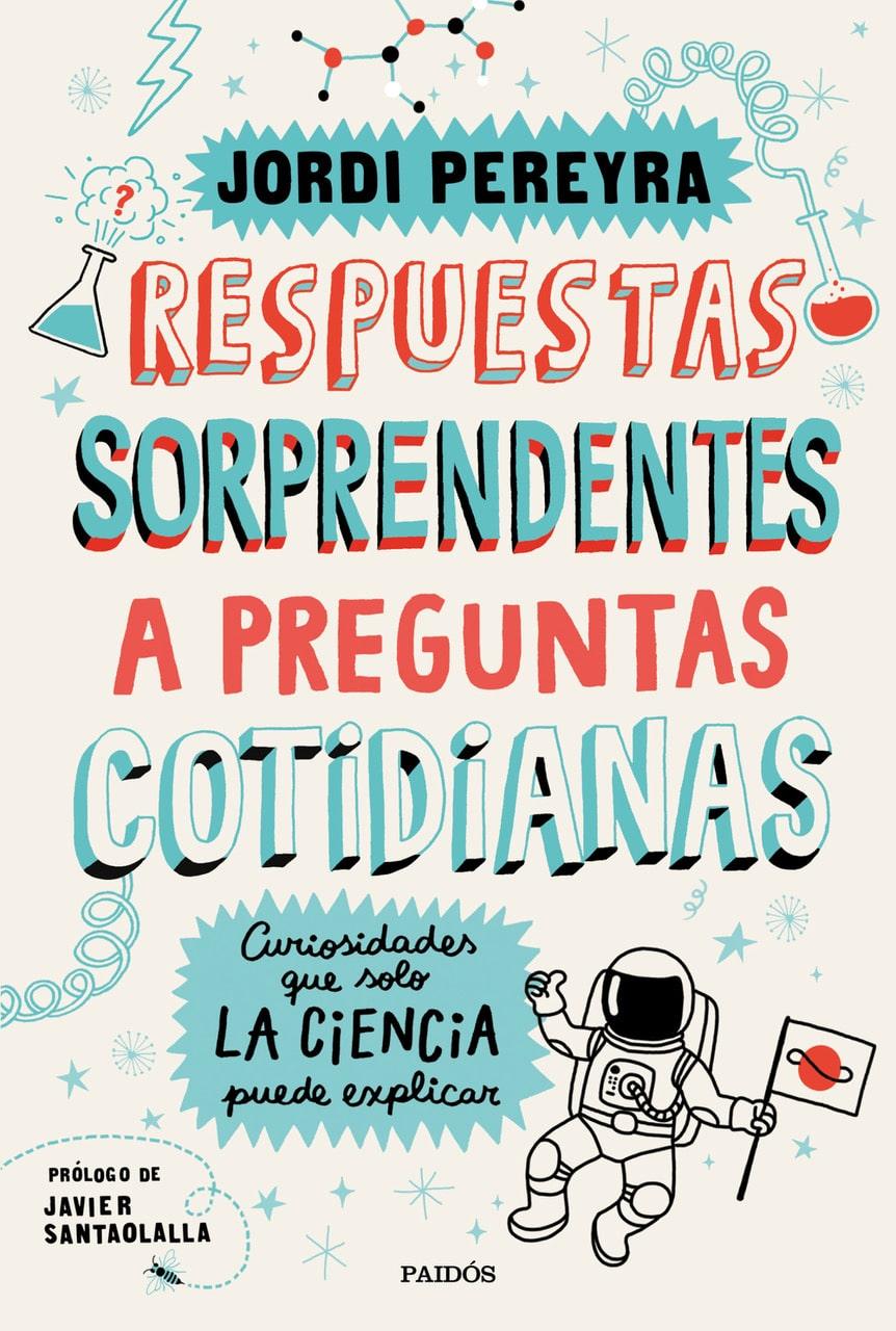 Divulgación Jordi Pereyra, Respuestas sorprendentes a preguntas cotidianas