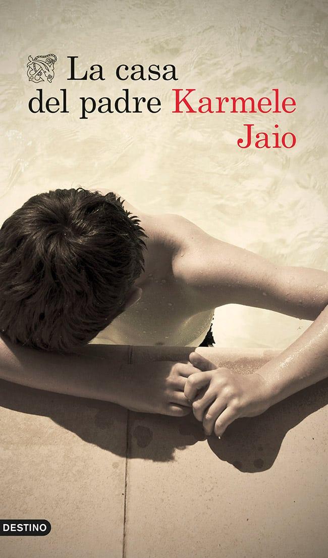 """En 2020 descubre a KARMELE JAIO y """"La casa del padre"""", novela dedicada a todos los hombres nuevos.   (EN LIBRERÍAS  9 de enero)"""