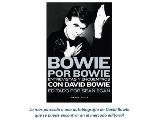 Bowie por Bowie: las mejores entrevistas a David Bowie, de Libros Cúpula.