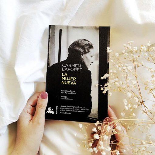 «Si algún valor tiene La mujer nueva, a mi juicio, es el de señalar una rebeldía», Carmen Laforet.
