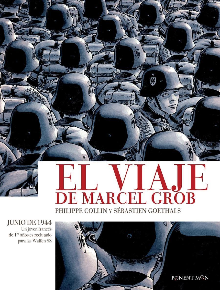 El viaje de Marcel Grob, de Philippe Collin y Sébastien Goethals.