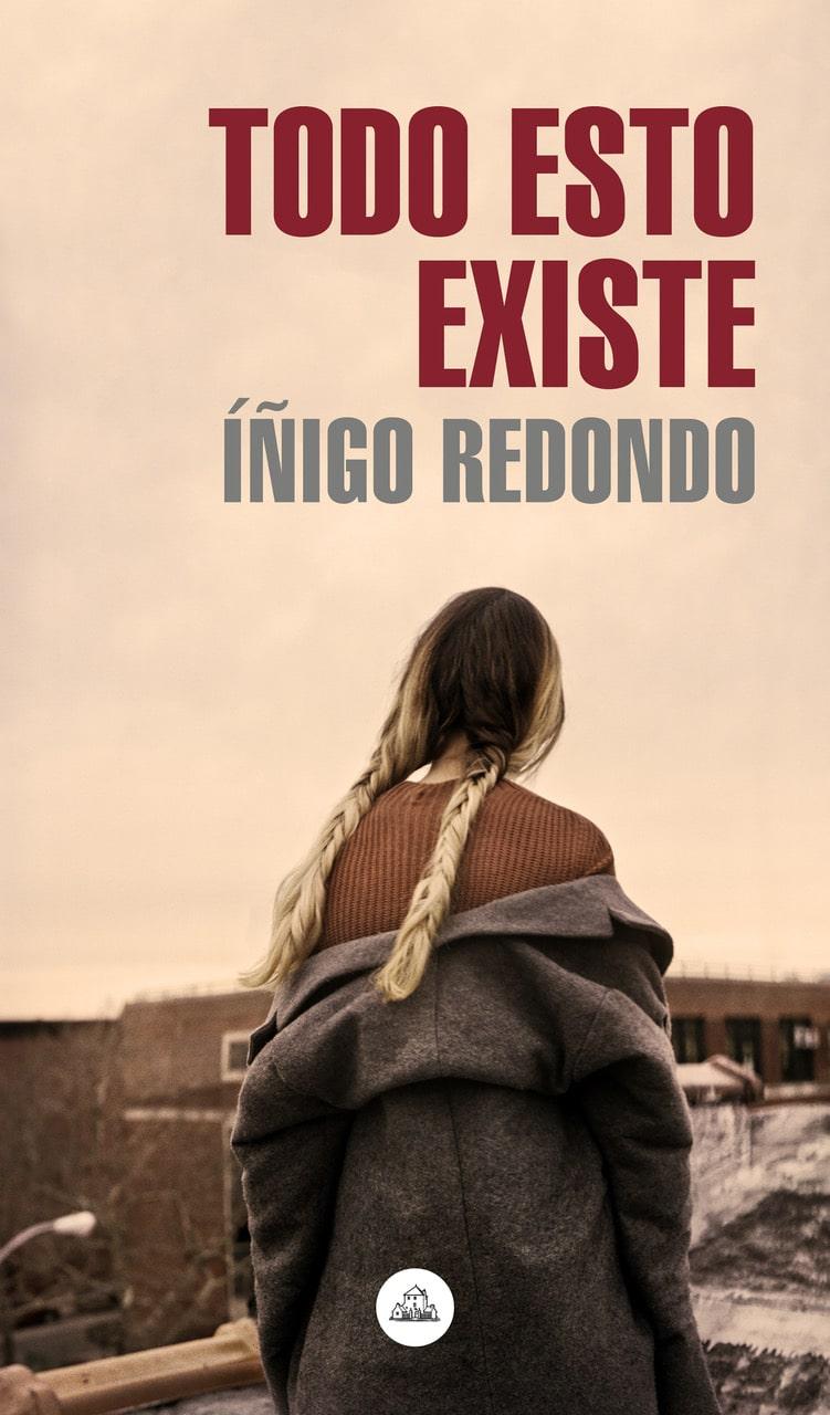 Iñigo Redondo sorprende con este debut, Todo esto existe, extraído de la pila de manuscritos