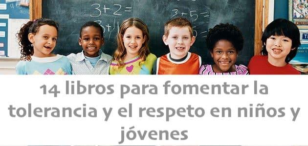 14 libros para fomentar la tolerancia y el respeto en niños y jóvenes