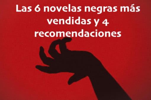 Las 6 novelas negras más vendidas y 6 recomendaciones