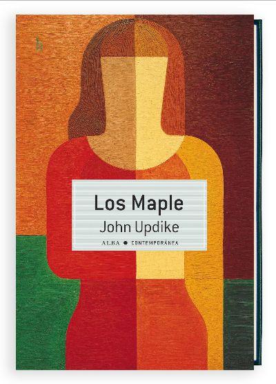 Los Maple es una de las obras más originales de Updike @albaeditorial