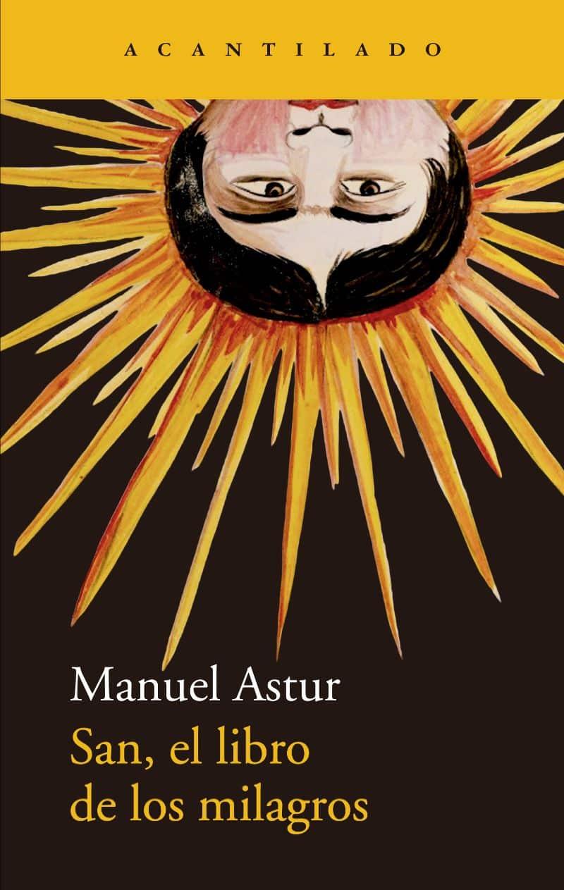 San, el libro de los milagros de  Manuel Astur @acantilado1999