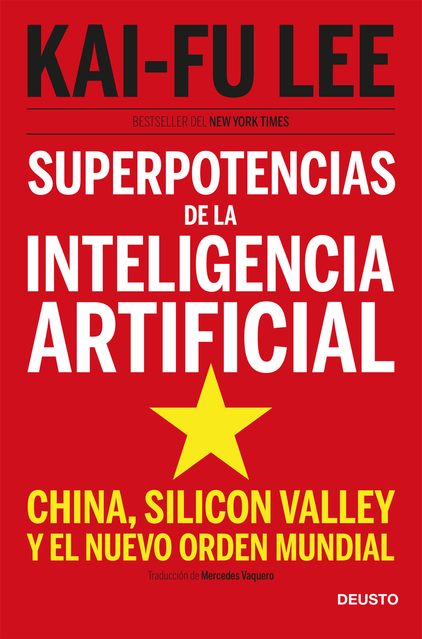 'SUPERPOTENCIAS DE LA INTELIGENCIA ARTIFICIAL', bestseller del New York Times escrito por KAI-FU LEE