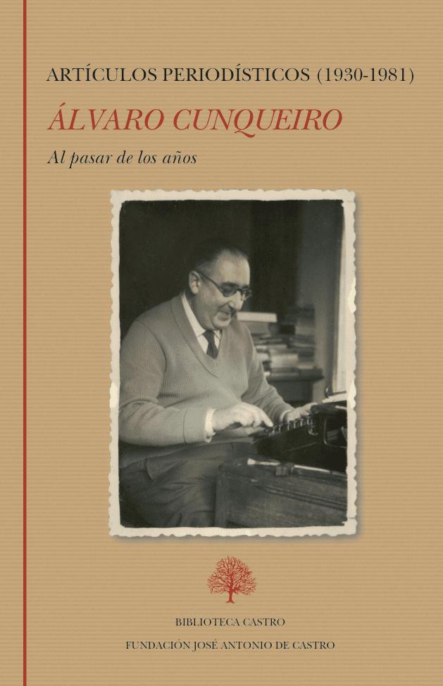 Una edición que recoge toda la vida de Álvaro Cunqueiro como periodista @Fund_Castro