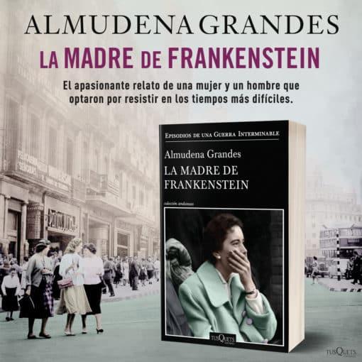 Ya, hoy a la venta: La madre de Frankenstein Almudena Grandes