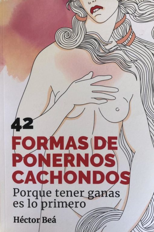 42 formas de ponernos cahchondos, de Héctor Beá