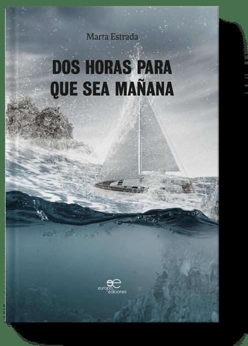 Dos Horas Para que sea Mañana - Marta Estrada