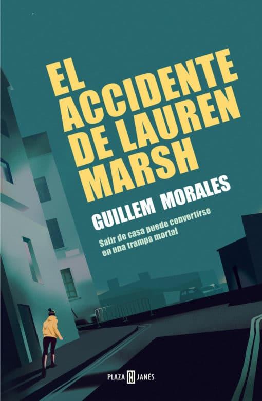 El accidente de Lauren Marsh: el cineasta Guillem Morales salta a la novela con un thriller urbano