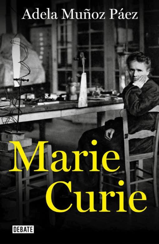 La vibrante narración de la faceta histórica y personal de Marie Curie