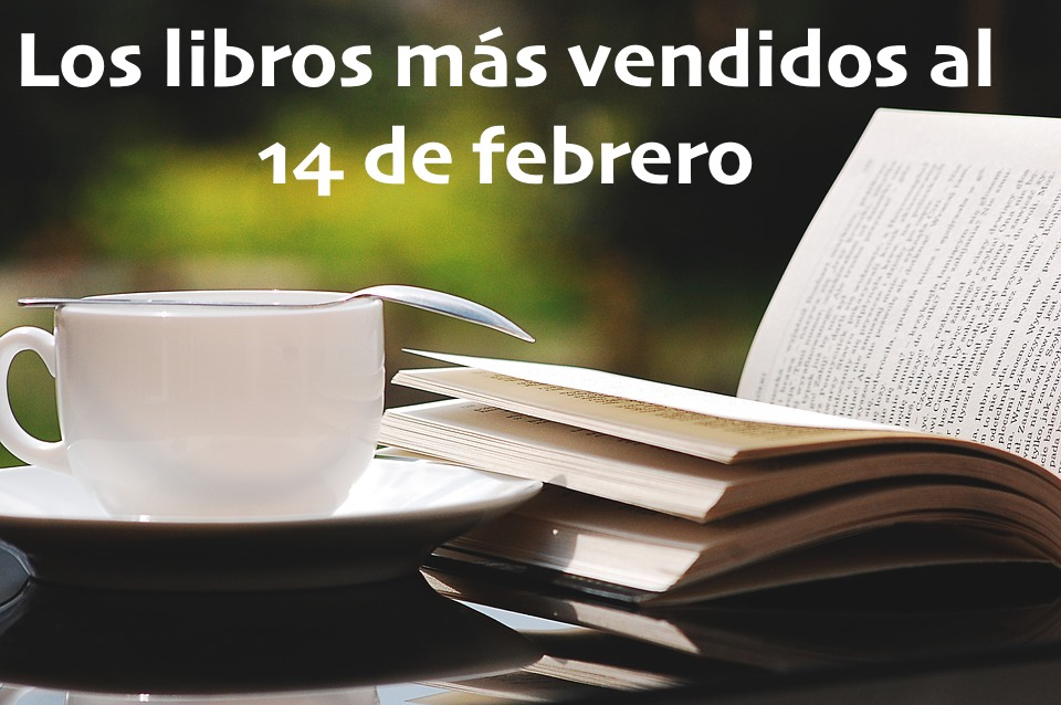 Los libros más vendidos al 14 de febrero