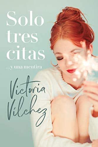 Solo tres citas…y una mentira, de Victoria Vílchez
