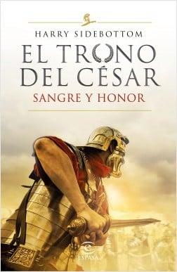 'El trono del césar. Sangre y honor', de Harry Sidebottom, la segunda entrega de la serie de novela hi stórica que arrasa en el mundo