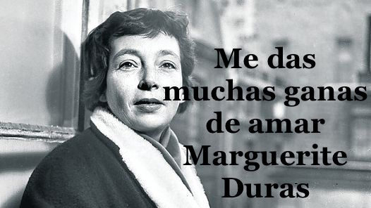 Cita de Marguerite Duras