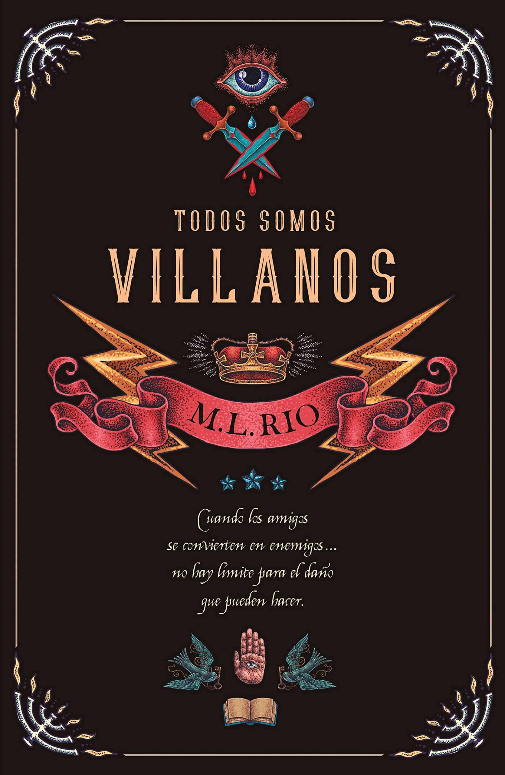Todos somos villanos, de M.L. Rio