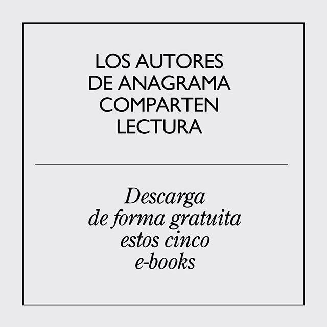 Anagrama: Descarga de forma gratuita estos cinco e-books #yomequedoencasaleyendo