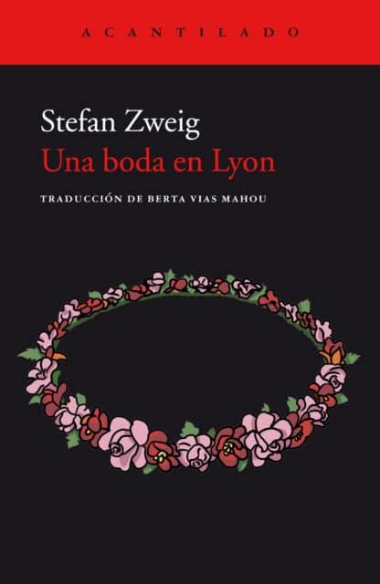 Una boda en Lyon de Stefan Zweig @acantilado1999