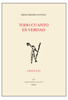 Todo cuanto es verdad – Accésit del Premio Adonáis 2019 – Diego Medina Poveda
