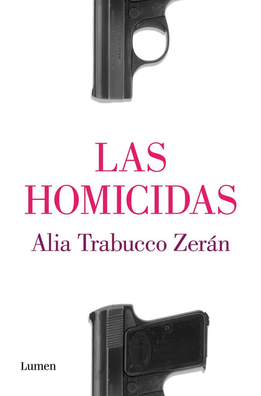 «Crudo espejo de nuestra sociedad de ayer y de hoy» Las homicidas, de Alia Trabucco