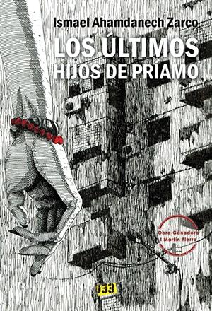 LOS ÚLTIMOS HIJOS DE PRÍAMO, de Ismael Ahamdanech Zarco (Distrito 93)
