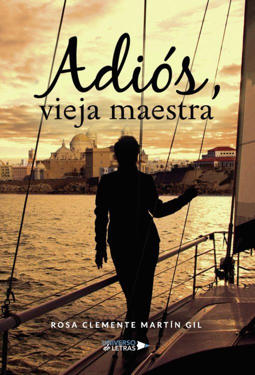 Adiós, vieja maestra, de Rosa Clemente Martín Gil