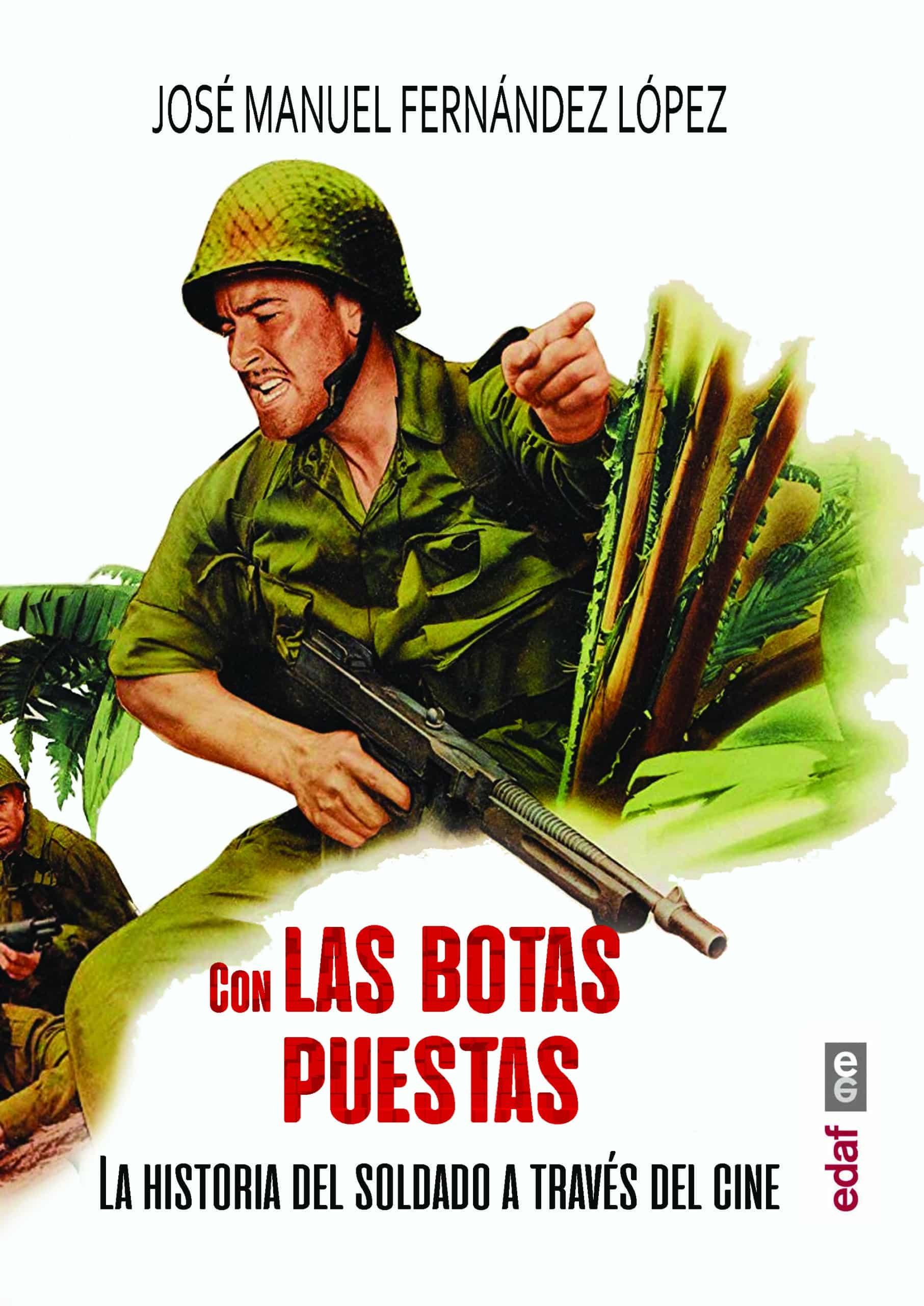 Con las botas puestas. La historia del soldado a través del cine, de José Manuel Fernández López