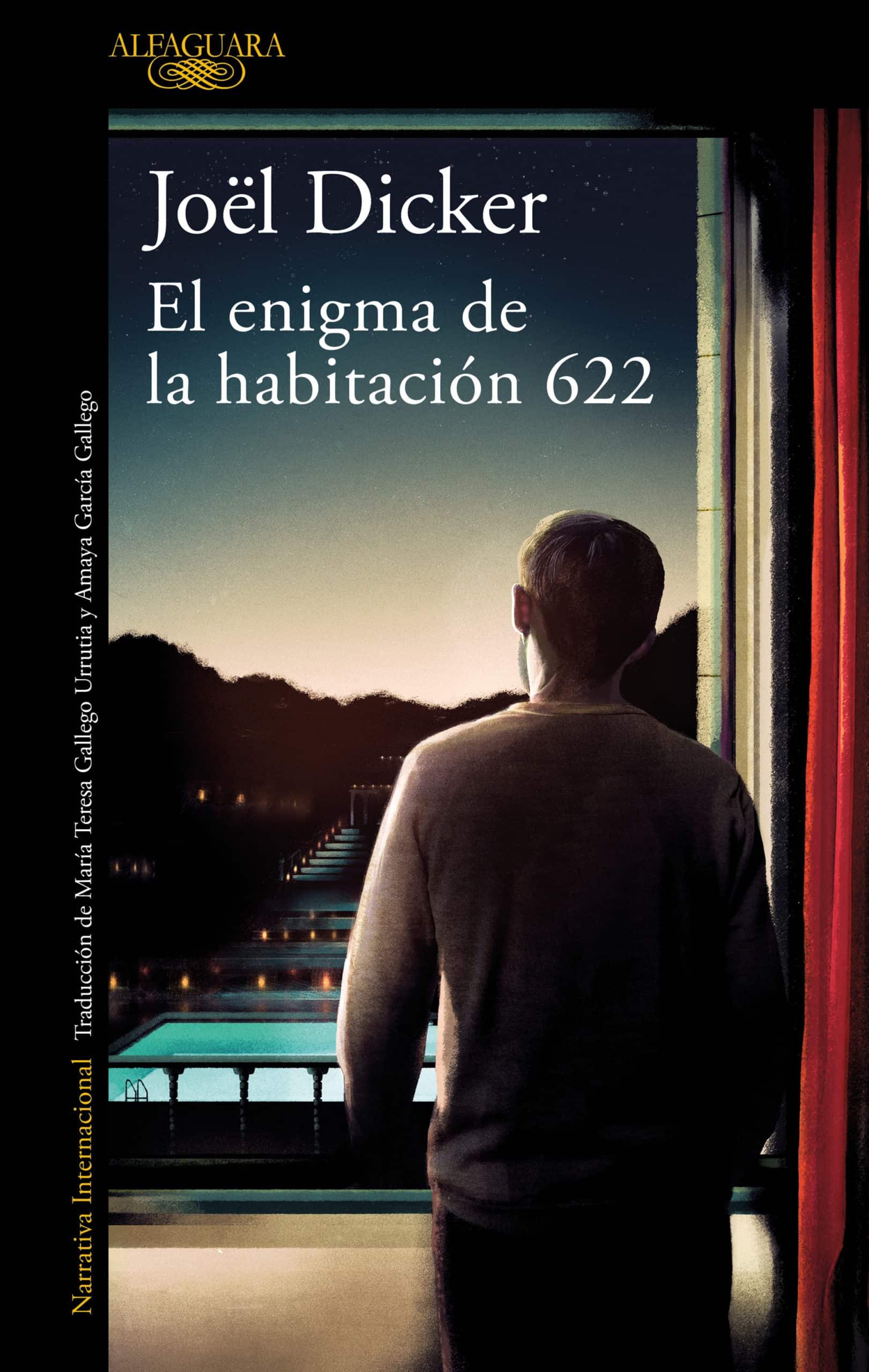 ALFAGUARA PUBLICARÁ LA NUEVA NOVELA DE JOËL DICKER, EL ENIGMA DE LA HABITACIÓN 622, EL 3  DE JUNIO @alfaguara_es