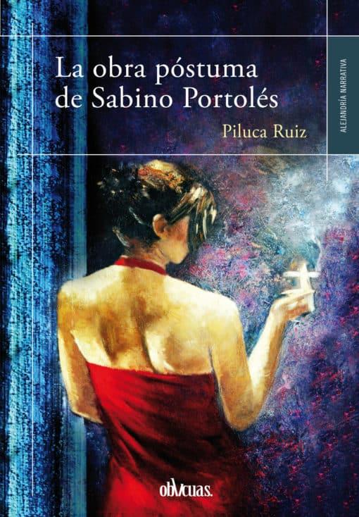 La obra póstuma de Sabino Portolés, de Piluca Ruiz