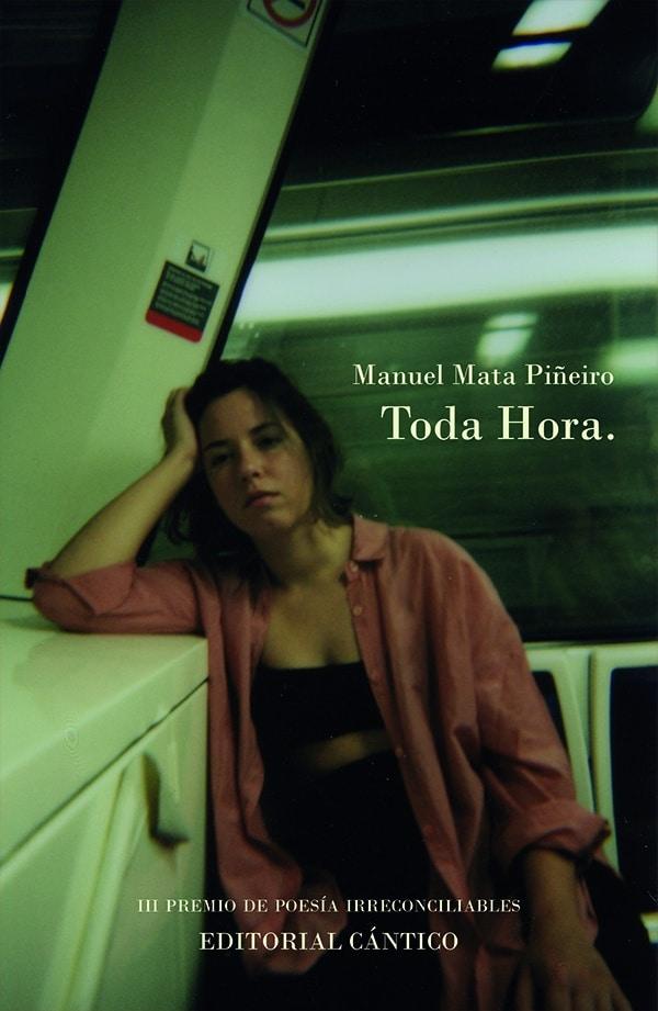 """""""Toda hora."""", de Manuel Mata Piñeiro. III Premio Irreconciliables de Poesía @cntico"""