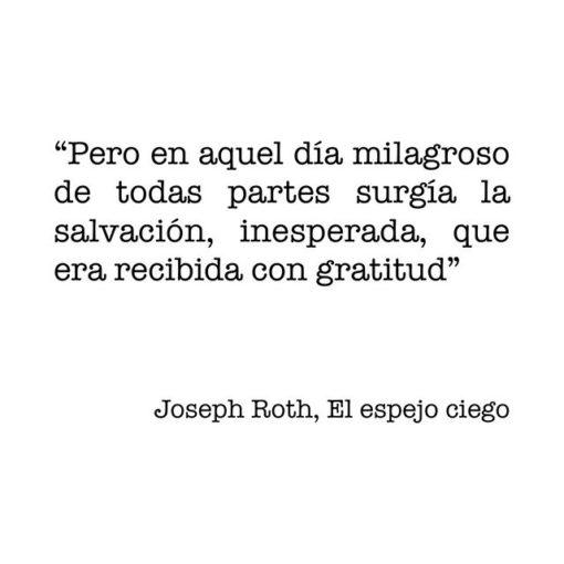 Cita de Joseph Roth en el 81º aniversario de su muerte. Una frase que hoy día tiene aún más valor