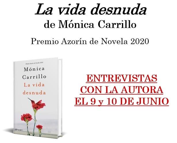 La Vida Desnuda De Monica Carrillo Premio Azorin De Novela 2020 El Placer De La Lectura