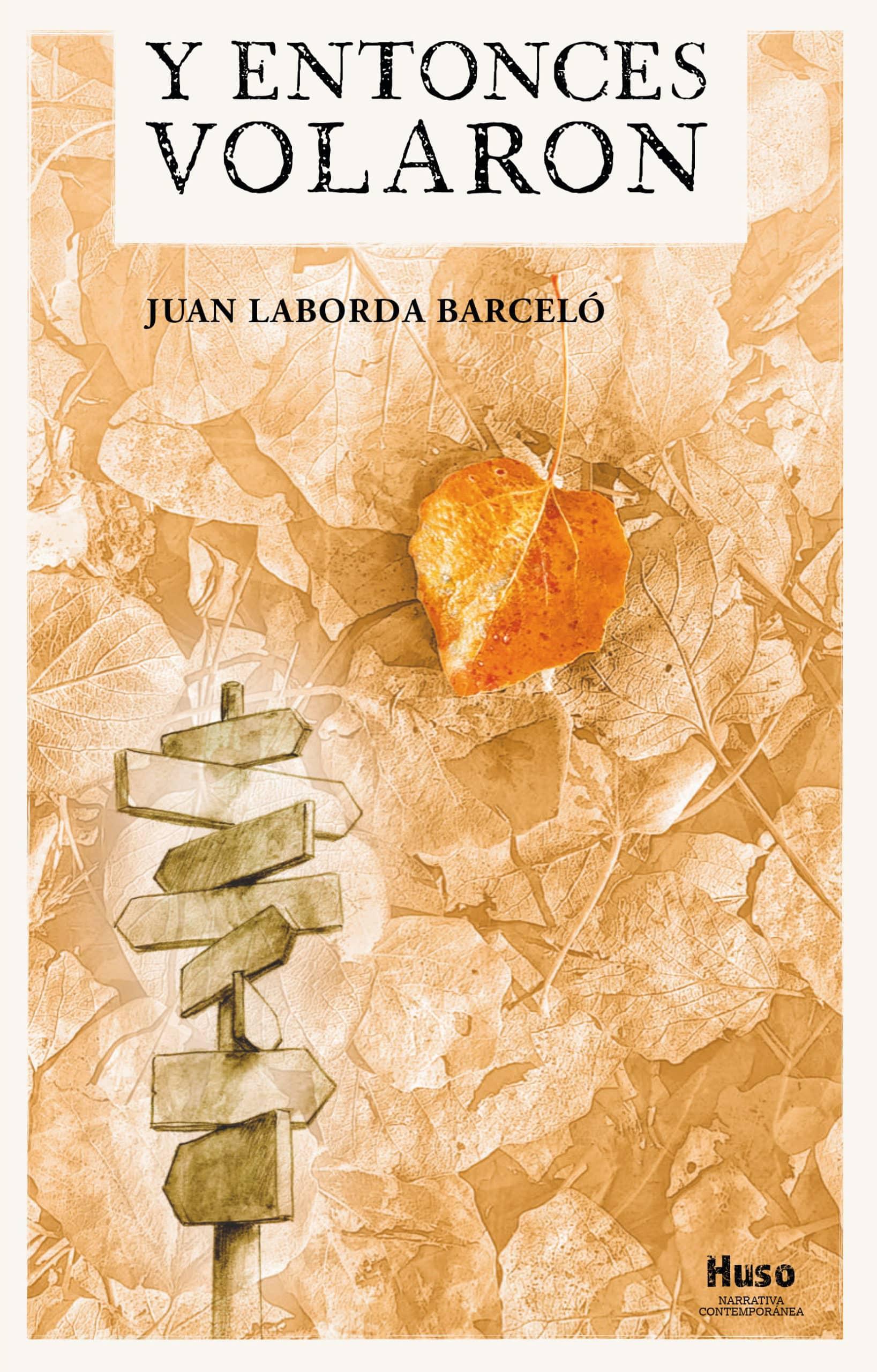 """Entrevista con Juan Laborda Barceló, autor de """"Y entonces volaron"""":""""En la ficción hay mucha verdad"""""""